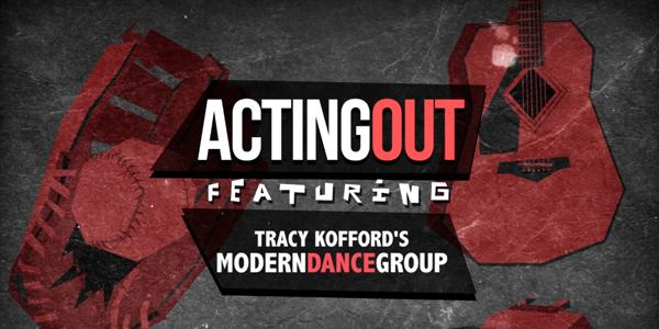 Acting Out Presents: Modern Dance