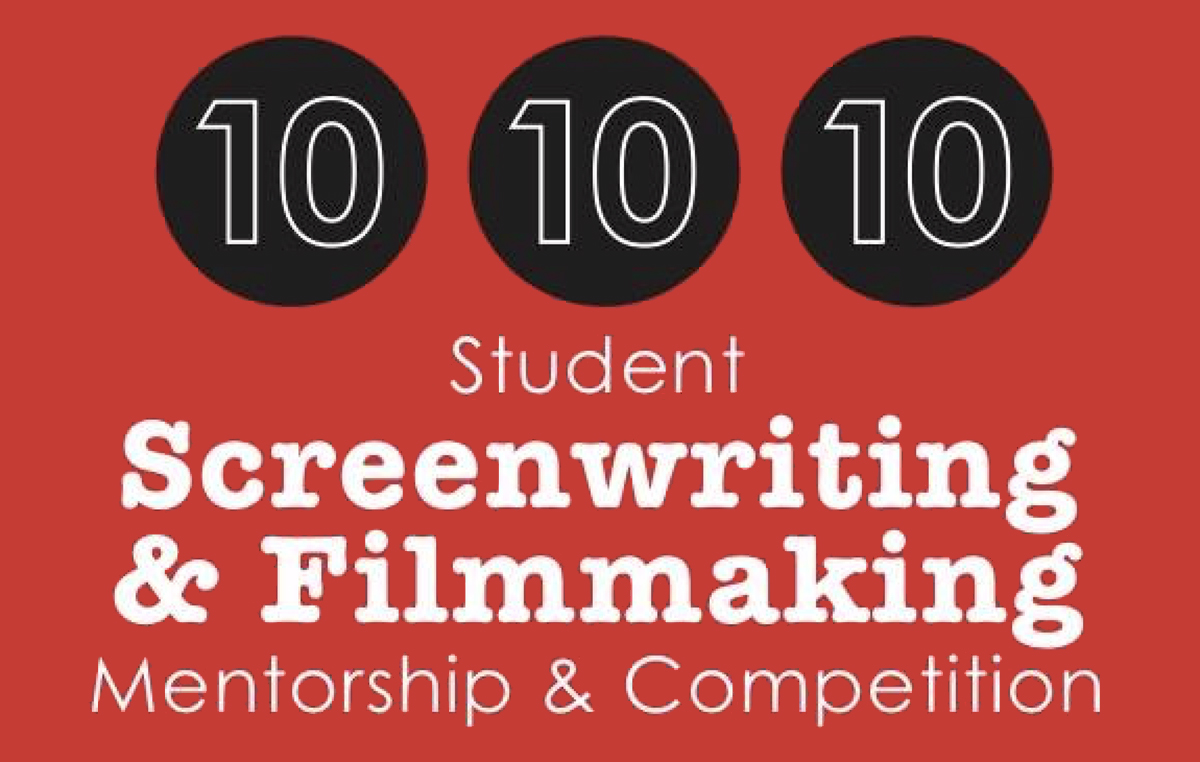 Santa Barbara International Film Festival 10 10 10 Student Screenwriting and Filmmaking Competition.